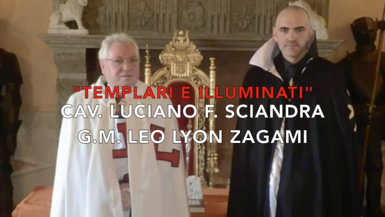 Templari e Illuminati Leo Lyon Zagami Luciano F. Sciandra Emanuela Petroni