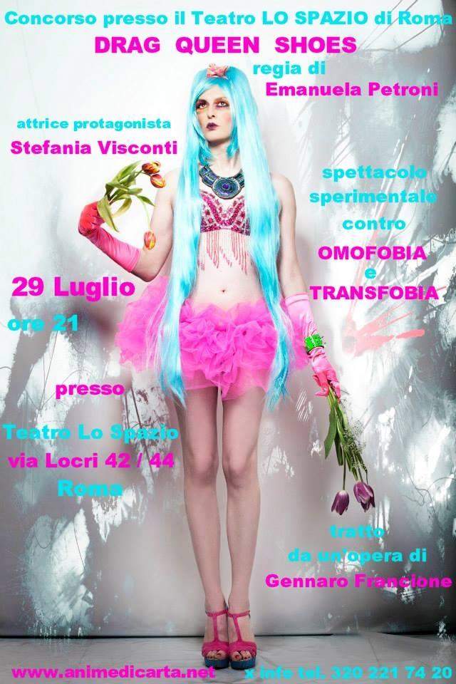29 Luglio - Teatro LO SPAZIO - DRAG QUEEN SHOES con Stefania Visconti e gli artisti di ANIME di CARTA