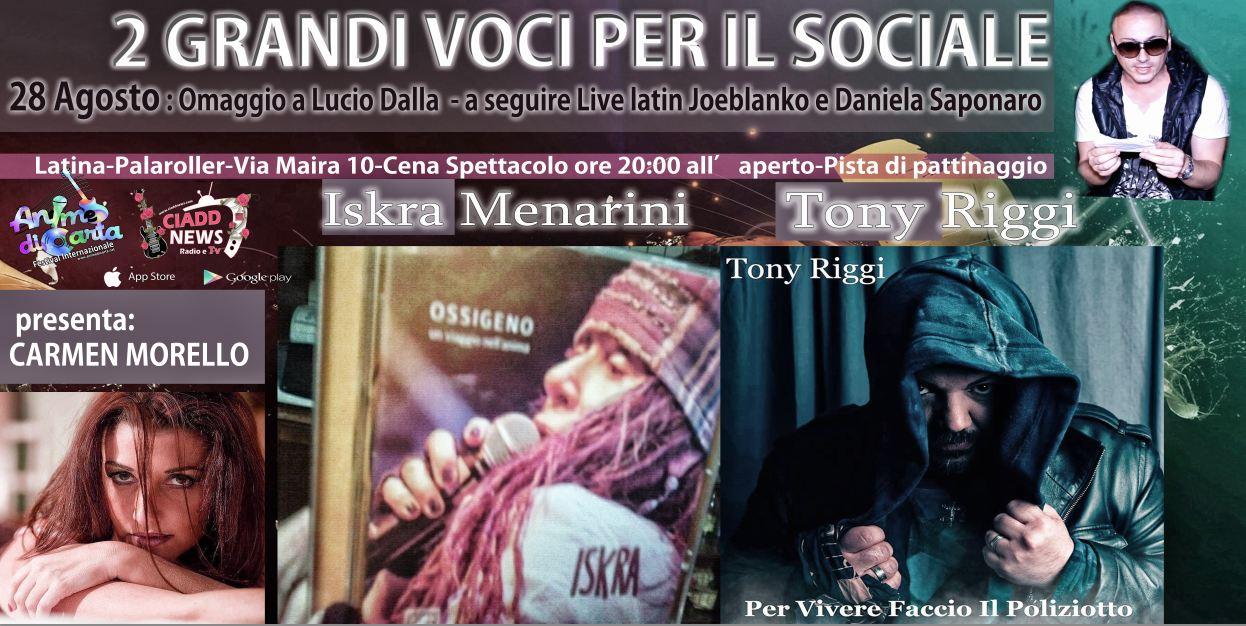 Il 24 Settembre-TONY RIGGI e ISKRA MENARINI presentano-OMAGGIO A LUCIO DALLA-2 GRANDI VOCI PER IL SOCIALE