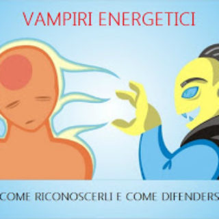 Ladri di energia o VAMPIRI ENERGETICI (consapevoli ed inconsapevoli)