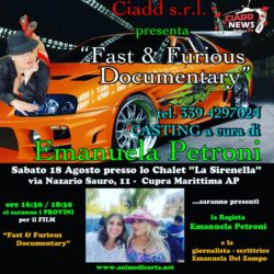 "CASTING del FILM - ""Fast & Furious Documentary"". Regia di Emanuela Petroni - Sabato 18 Agosto a Cupra Marittima"