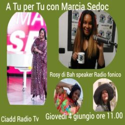 Marcia Sedoc A TU per TU con Rosy di Bah speaker Radio fonico